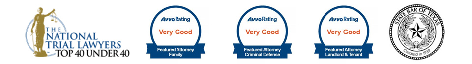 National Trial Lawyers 40 Under 40 - Avvo Rated Very Good - Member, State Bar of Texas